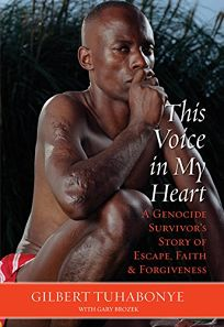 This Voice in My Heart: A Genocide Survivors Story of Escape