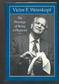 The Privilege of Being a Physicist