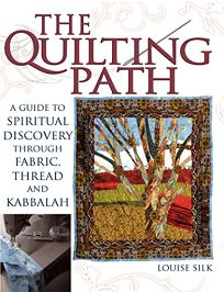 The Quilting Path: A Guide to Spiritual Discovery Through Fabric