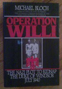 Operation Willi: The Nazi Plot to Kidnap the Duke of Windsor