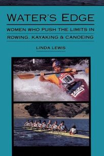 Waters Edge: Women Who Push the Limits in Rowing