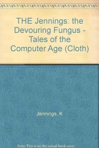 The Devouring Fungus: Tales of the Computer Age