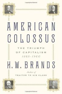 American Colossus: The Triumph of Capitalism 1865–1900
