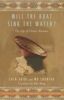 Will the Boat Sink the Water? The Life of Chinas Peasants