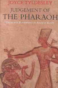 Judgement of the Pharaoh: Crime and Punishment in Ancient Egypt