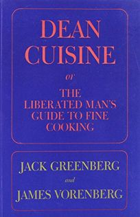 Dean Cuisine: Or the Liberated Mans Guide to Fine Cooking