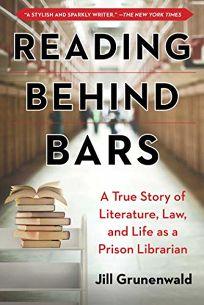 Reading Behind Bars: A Memoir of Literature