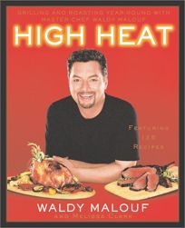 HIGH HEAT: Grilling and Roasting Year-Round with Master Chef Waldy Malouf