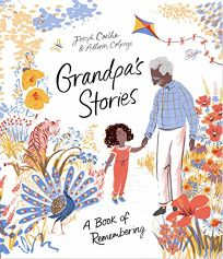 Children's Book Review: Grandpa's Stories by Joseph Coelho, illus. by Allison Colpoys. Abrams, $16.99 (32p) ISBN 978-1-4197-3498-4