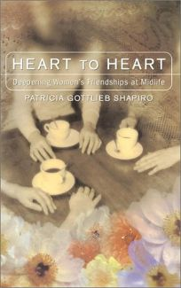 Heart to Heart: Deepening Womens Friendships at Midlife