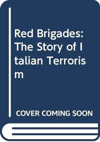 The Red Brigades: The Story of Italian Terrorism