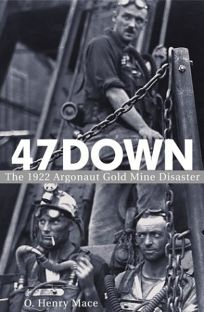 47 DOWN: The 1922 Argonaut Gold Mine Disaster
