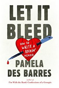 Let It Bleed: How to Write a Rockin' Memoir