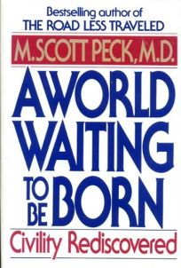 A World Waiting to Be Born: Civility Re