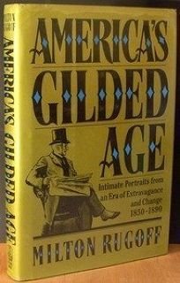 Americas Gilded Age: Intimate Portraits from an Era of Extravagance and Change