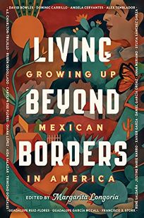 Living Beyond Borders: Growing Up Mexican in America
