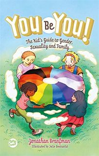 You Be You! The Kid's Guide to Gender