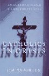 Catholics in Crisis: An American Parish Fights for Its Soul