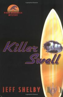 Killer Swell: A Noah Braddock Novel