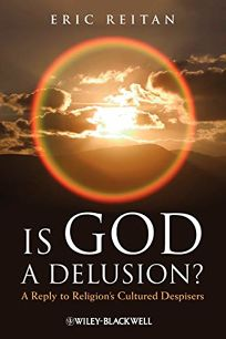 Is God a Delusion? A Reply to Religions Cultured Despisers