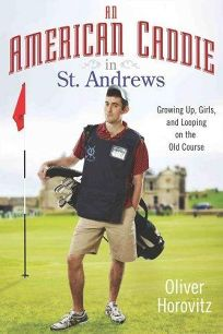 An American Caddie in St. Andrews: Growing Up