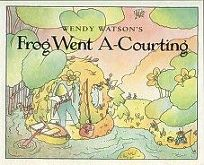 Wendy Watsons Frog Went A-Courting