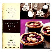 Sweety Pies: An Uncommon Collection of Womanish Observations