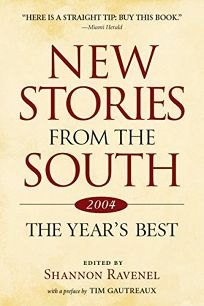 NEW STORIES FROM THE SOUTH: The Years Best 2004