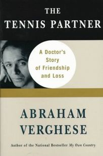 The Tennis Partner: A Doctors Story of Friendship and Loss
