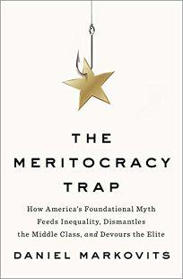 The Meritocracy Trap: How America's Foundational Myth Feeds Inequality