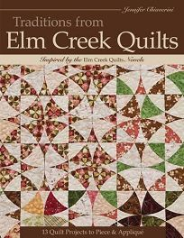 Traditions from Elm Creek Quilts: 13 Quilt Projects to Piece and Appliqu%C3%A9