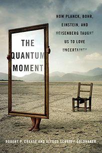 The Quantum Moment: How Planck