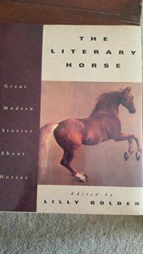 The Literary Horse: Great Modern Stories about Horses