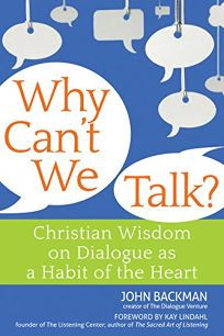 Why Cant We Talk? Dialogue as a Habit of the Heart