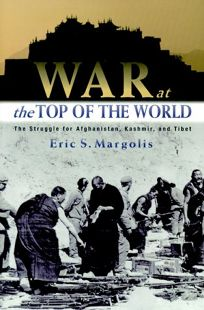 War at the Top of the World: The Struggle for Afghanistan