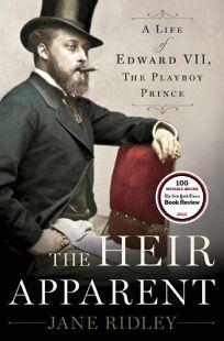 The Heir Apparent: A Life of Edward VII