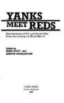 Yanks Meet Reds: Recollections of U.S. and Soviet Vets from the Linkup in World War II