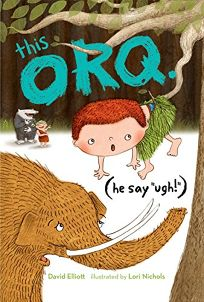 "This Orq He Say ""Ugh!"""