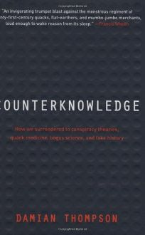 Counterknowledge: How We Surrendered to Conspiracy Theories