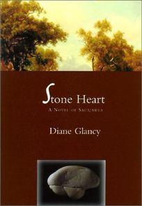 STONE HEART: A Novel of Sacajawea