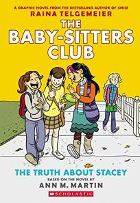 The Truth about Stacey: Full-Color Edition the Baby-Sitters Club Graphix #2 Revised
