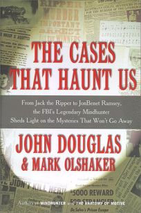 The Cases That Haunt Us: From Jack the Ripper to Jonbenet Ramsey
