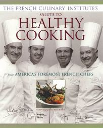 The French Culinary Institutes Salute to Healthy Cooking
