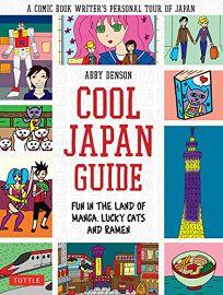 Cool Japan Guide: Fun in the Land of Manga