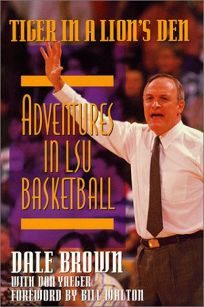 Tiger in a Lions Den: Adventures in Lsu Basketball