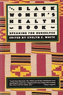 The Black Womens Health Book: Speaking for Ourselves