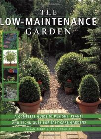The Low-Maintenance Garden: A Complete Guide to Designs