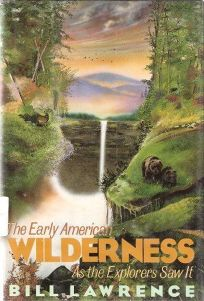 The Early American Wilderness: As the Explorers Saw It