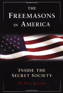 The Freemasons in America: Inside the Secret Society