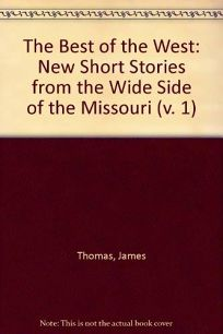 The Best of the West: New Short Stories from the Wide Side of the Missouri